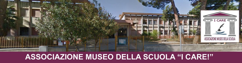 """ASSOCIAZIONE MUSEO DELLA SCUOLA """"I CARE!"""""""